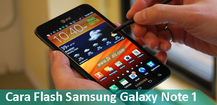 Cara Flash Samsung Galaxy Note 1 GT-N7000 Bootloop Via Odin