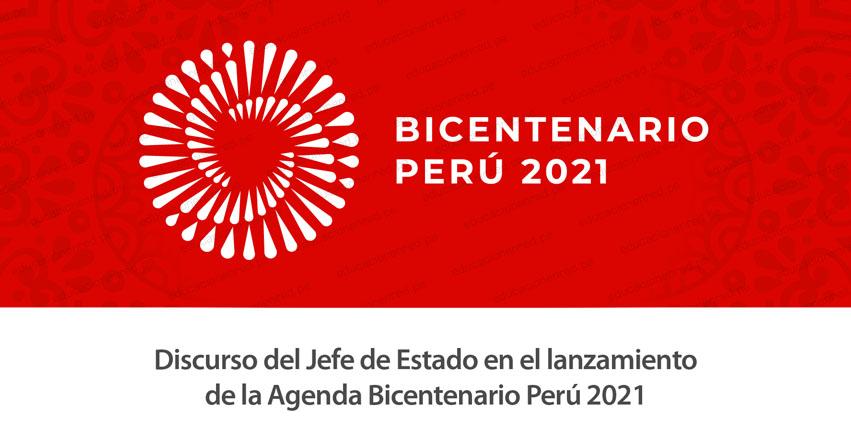 AGENDA BICENTENARIO 2021: Lea el discurso completo del Presidente de la República, Martín Vizcarra (.PDF) www.presidencia.gob.pe