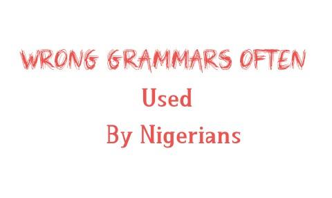 Grammatical errors Nigerians make
