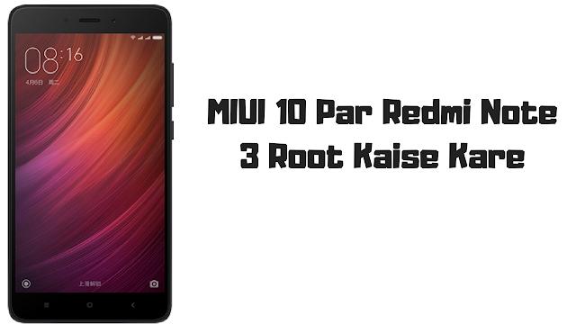 MIUI 10 Par Redmi Note 3 Root Kaise Kare