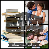 How Do I teach and Still Fulfill My Role as Wife and Mother