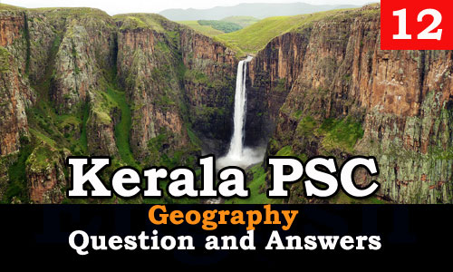 Kerala PSC Geography Question and Answers - 12