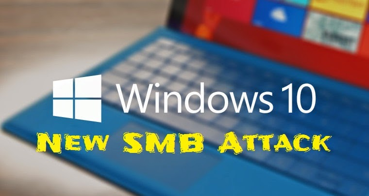 Windows 10 Vulnerable, New SMB attack, MIMT attack