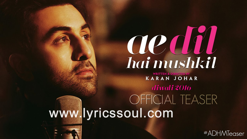 The Ae Dil Hai Mushkil lyrics from 'Ae Dil Hai Mushkil', The song has been sung by Arijit Singh, , . featuring Ranbir Kapoor, Aishwarya Rai, Anushka Sharma, Fawad Khan. The music has been composed by Pritam, , . The lyrics of Ae Dil Hai Mushkil has been penned by Amitabh Bhattacharya,
