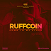 Music: RuffCoin - Come To My Place #IgboTrapSoul @Ruffcoinnwaba