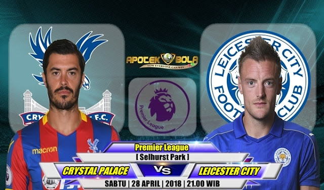 Prediksi Crystal Palace vs Leicester City 28 April 2018