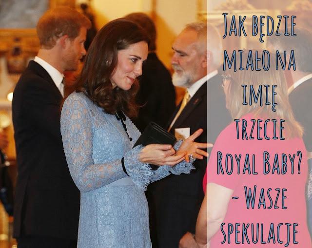 W oczekiwaniu na trzecie Royal Baby część 1 - Imiona