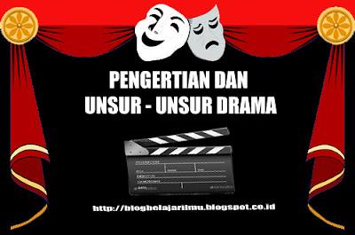 Pengertian Drama dan Unsur - Unsur Drama