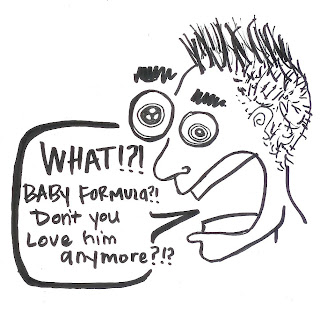 """A cartoon of a man with a speech bubble saying, """"What!?! Baby formula?! Don't you love him anymore?!?"""""""