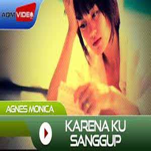 Download MP3 AGNES MONICA - Karena Ku Sanggup