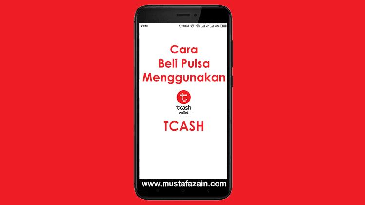 Cara Beli Pulsa Telkomsel Menggunakan TCASH
