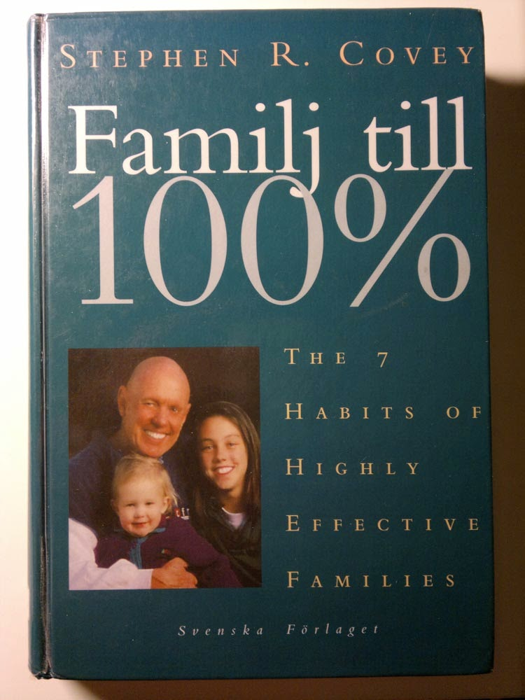Familj till 100%, av Stephen R. Covey (THE 7 HABITS OF HIGHLY EFFECTIVE FAMILIES), svenska förlaget