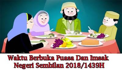 Waktu Berbuka Puasa Dan Imsak Negeri Sembilan 2018/1439H