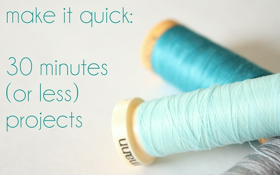 30 minutes (or less) projects