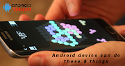 Your Android device can do these 8 things you do not know