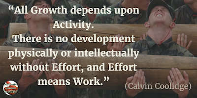 "Motivational Quotes For Work: ""All growth depends upon activity. There is no development physically or intellectually without effort, and effort means work."" - Calvin Coolidge"