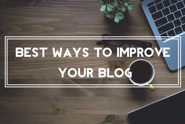 best ways to improve your blog in 2017 : eAskme