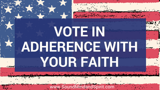 Vote in Adherence with Your Faith