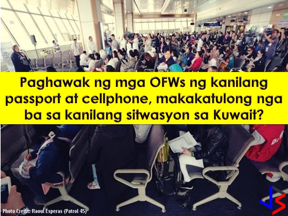 Kuwait is one country in the Middle East as a top destination for Filipino workers. As of 2016, there are around 240,000 OFWs in Kuwait. But don't you know that since 2016, close to 200 Overseas Filipino Workers (OFWs) died in Kuwait?  Read more: http://www.jbsolis.com/2018/02/ofws-right-to-keep-their-passport-cellphone-a-solution-to-kuwaits-problem.html#ixzz58Bs10txo