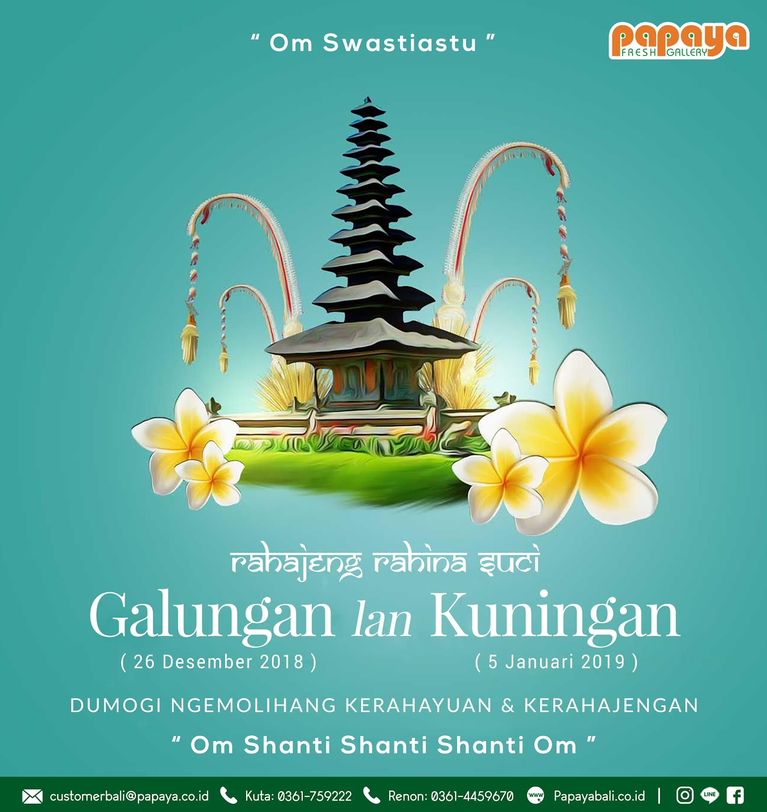 Selamat Hari Raya Galungan Dan Kuningan Papaya Fresh Gallery Bali