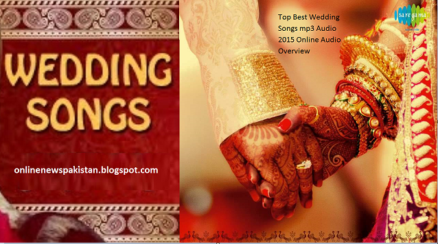 Top Best Wedding Songs Mp3 Free Download Indian Pakistani