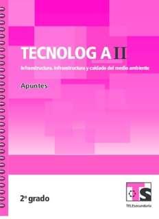 Libro de TelesecundariaTecnología II Infraestructura para el aprovechamiento de recursosSegundo grado2016-2017