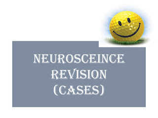 Neurosceince Revision (Cases)