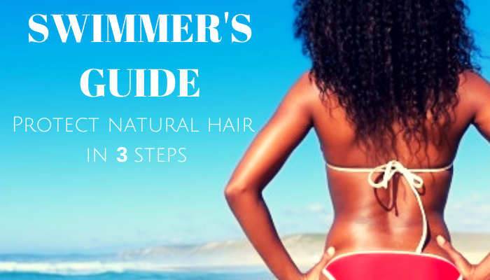 3 Steps to Prepare Your Natural Hair for a Swim