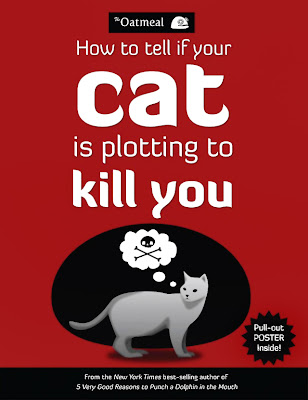 How to Tell if Your Cat is Plotting to Kill You by The Oatmeal and Matthew Inman - book cover