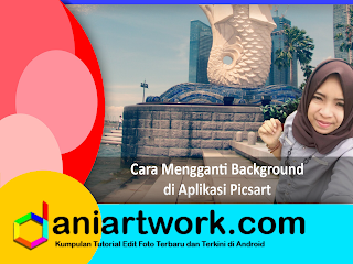 Cara Ganti Background Foto Mudah dan Keren di Picsart