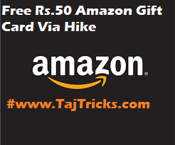 Amazon-Hike Offer: Get Rs.50 Amazon Gift Card For Free (First On Net)(proof Added)
