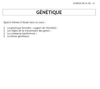 La génétique formelle : support de l'hérédité ; Les règles de la transmission des gènes ; La croissance bactérienne ; La liaison génétique.
