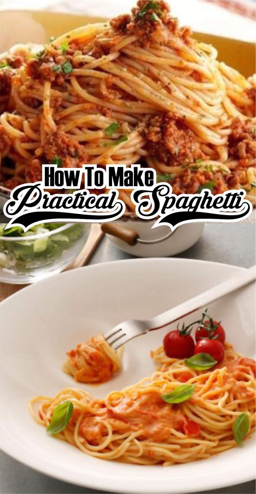 DELICIOUS AND PRACTICAL SPAGHETTI