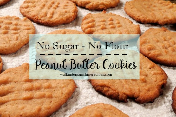 Sugarless and Flourless Peanut Butter Cookies from Walking on Sunshine Recipes.