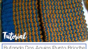 Bufanda tejida en Punto Brioche / Tutorial Dos Agujas