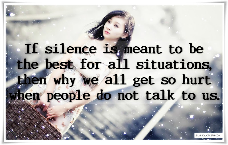 If Silence Is Meant To Be The Best For All Situations, Picture Quotes, Love Quotes, Sad Quotes, Sweet Quotes, Birthday Quotes, Friendship Quotes, Inspirational Quotes, Tagalog Quotes