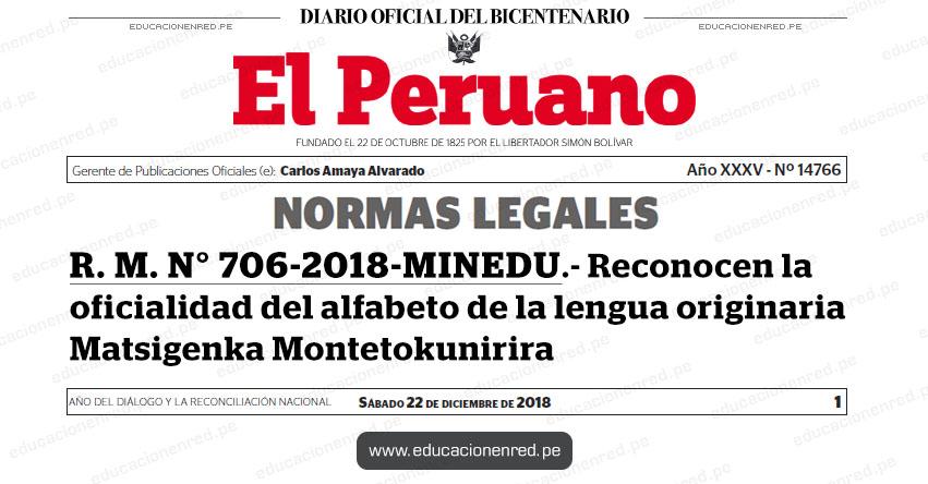 R. M. N° 706-2018-MINEDU - Reconocen la oficialidad del alfabeto de la lengua originaria Matsigenka Montetokunirira - www.minedu.gob.pe