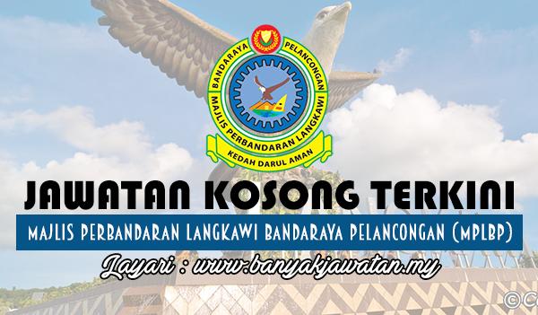 Jawatan Kosong 2017 di Majlis Perbandaran Langkawi Bandaraya Pelancongan (MPLBP) www.banyakjawatan.my