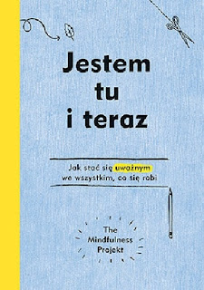 """Jestem tu i teraz.The Mindfulness Project"" Alexandra Frey, Autumn Totton"