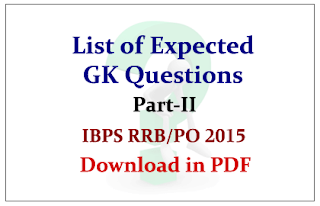 List of Expected GK Questions Part-II for Upcoming IBPS RRB/PO and Insurance Exams 2015 | Download in PDF