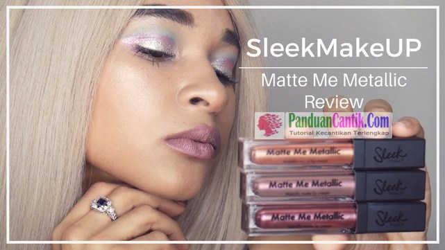 SLEEK Matte Me Metallic - Video Daftar Merk Lipstik Warna Metalik Terbaik Yang Bagus Tahan Lama dan Murah Harganya