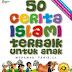50 Cerita Islami Terbaik Untuk Anak SC