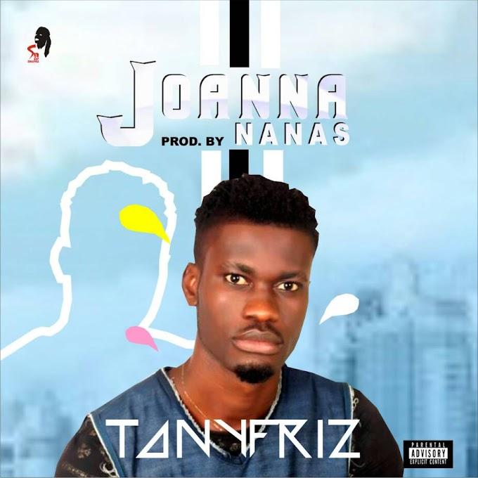 [New Audio] Tonyfriz-Joanna (Pro. By Nanas)