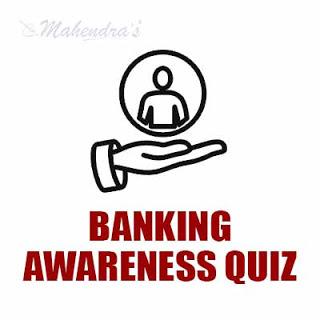 Banking Awareness Quiz For NABARD Exam : 13 - 04 - 18