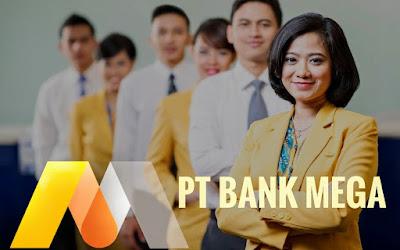 Lowongan Kerja Terbaru PT Bank Mega Tbk Menerima Karyawan/Karyawati Untuk Menempati 17 Posisi Terbaik Penerimaan Seluruh Indonesia