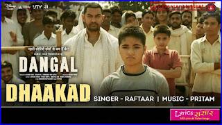 DHAAKAD : Dangal | Raftaar | Pritam | Aamir Khan