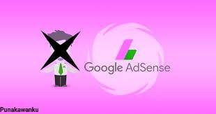 Penyebab blog ditolak Google adsense