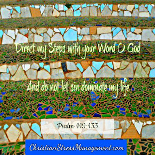 Direct my steps with your Word, O God and do not let sin dominate my life. (Psalm 119:133)
