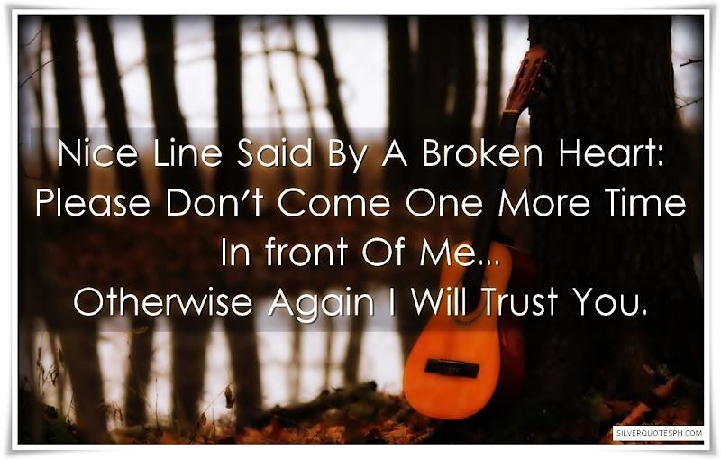Nice Line Said By A Broken Heart