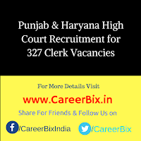 Punjab & Haryana High Court Recruitment for 327 Clerk Vacancies